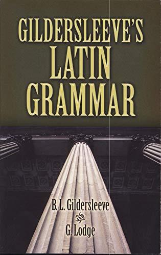 9780486469126: Gildersleeve's Latin Grammar (Dover Language Guides)