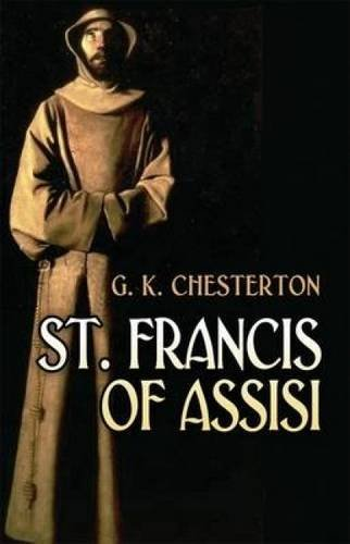 St. Francis of Assisi (Dover Books on: Chesterton, G. K.
