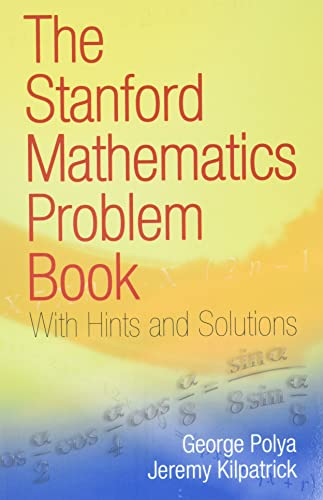 9780486469249: The Stanford Mathematics Problem Book: With Hints and Solutions (Dover Books on Mathematics)