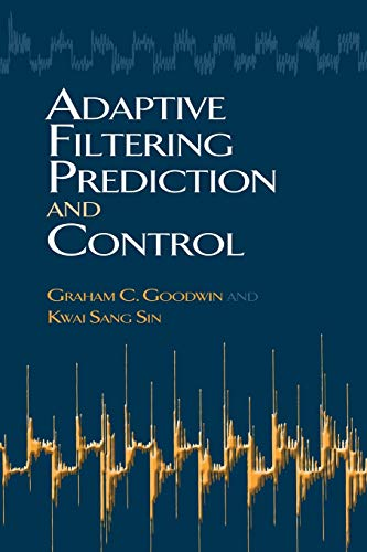 9780486469324: Adaptive Filtering Prediction and Control (Dover Books on Electrical Engineering)