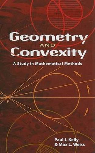 9780486469805: Geometry and Convexity: A Study in Mathematical Methods (Dover Books on Mathematics)