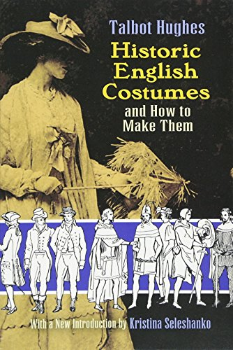 9780486469850: Historic English Costumes and How to Make Them (Dover Fashion and Costumes)