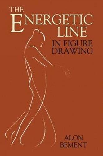 The Energetic Line in Figure Drawing (Paperback)