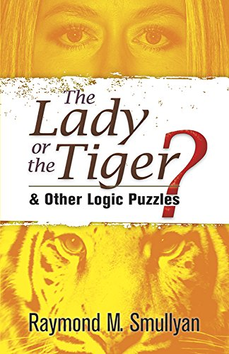 9780486470276: The Lady or the Tiger?: and Other Logic Puzzles (Dover Recreational Math)