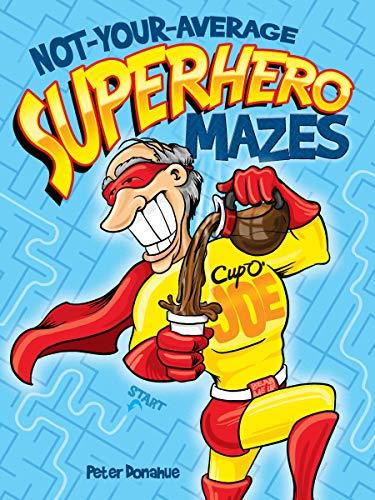 9780486470399: Not-Your-Average Superhero Mazes (Dover Children's Activity Books)
