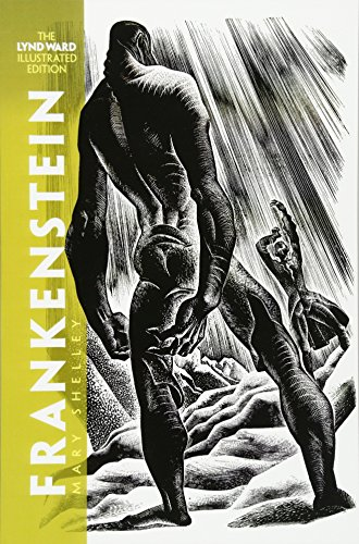 Frankenstein: The Lynd Ward Illustrated Edition: Shelley, Mary