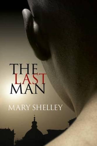 The Last Man: Mary Shelley