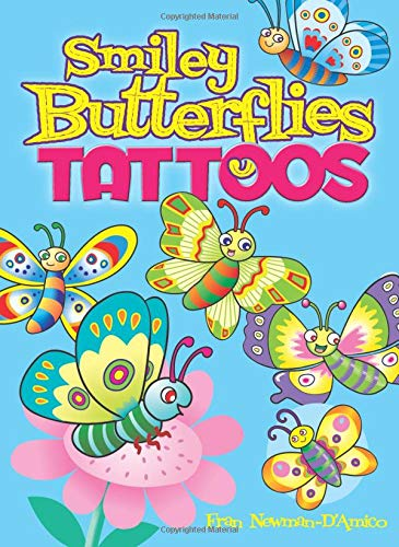 Smiley Butterflies Tattoos (Dover Tattoos): Newman-D'Amico, Fran