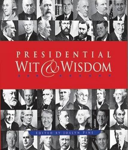 9780486471532: Presidential Wit and Wisdom: Memorable Quotes from George Washington to Barack Obama