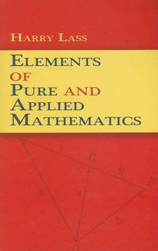9780486471860: Elements of Pure and Applied Mathematics (Dover Books on Mathematics)