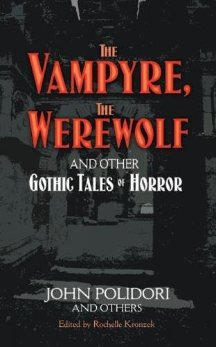 9780486471921: The Vampyre, The Werewolf and Other Gothic Tales of Horror