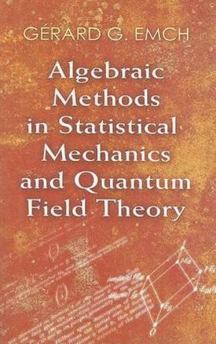9780486472096: Algebraic Methods in Statistical Mechanics and Quantum Field Theory