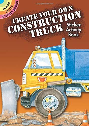 Create Your Own Construction Truck Sticker Activity: Steven James Petruccio