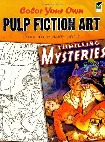 9780486472393: Color Your Own Pulp Fiction Art (Dover Art Coloring Book)