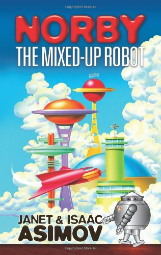9780486472430: Norby the Mixed-Up Robot (Dover Children's Classics)