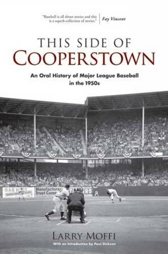 9780486472737: This Side of Cooperstown: An Oral History of Major League Baseball in the 1950s (Dover Baseball)