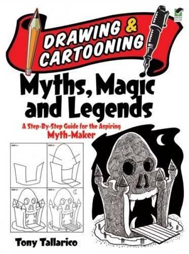 Drawing and Cartooning Myths, Magic and Legends: Tony Tallarico Sr.