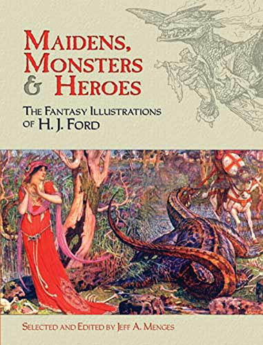 9780486472904: Maidens, Monsters and Heroes: The Fantasy Illustrations of H. J. Ford (Dover Fine Art, History of Art)