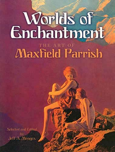 9780486473062: Worlds of Enchantment: The Art of Maxfield Parrish (Dover Fine Art, History of Art)