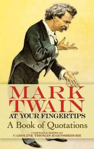 9780486473192: Mark Twain at Your Fingertips: A Book of Quotations