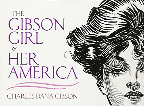 9780486473338: The Gibson Girl and Her America: The Best Drawings of Charles Dana Gibson (Dover Fine Art, History of Art)