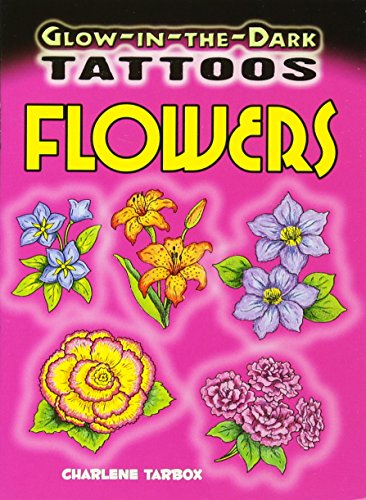 9780486473802: Glow-in-the-Dark Tattoos Flowers (Dover Tattoos)