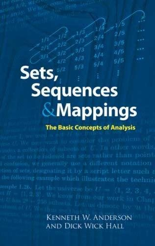 Sets, Sequences and Mappings: The Basic Concepts: Anderson, Kenneth, Hall,