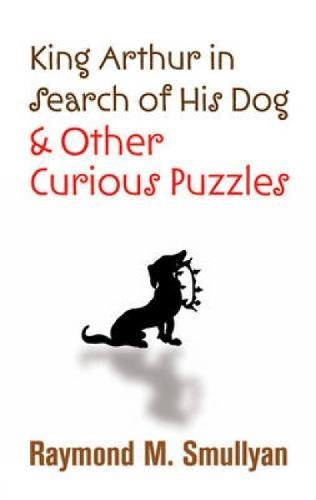 9780486474359: King Arthur in Search of His Dog and Other Curious Puzzles
