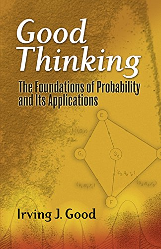 9780486474380: Good Thinking: The Foundations of Probability and Its Applications (Dover Books on Mathematics)