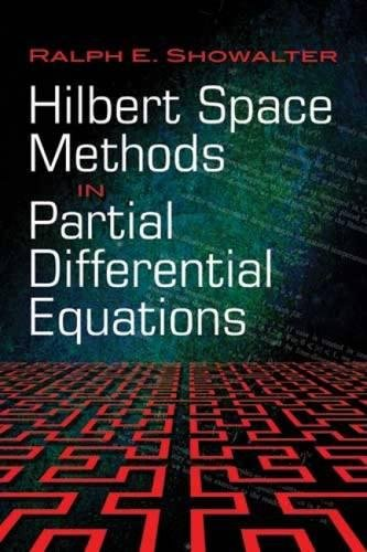 Hilbert Space Methods in Partial Differential Equations