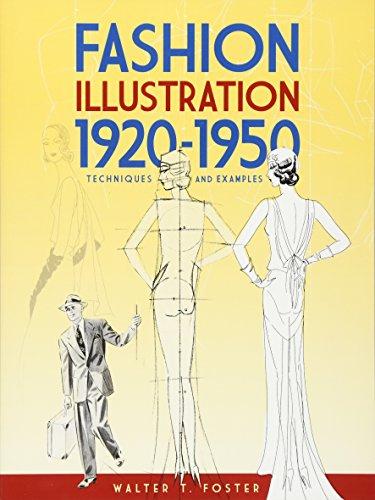 Fashion Illustration 1920-1950: Techniques and Examples (Dover Art Instruction) (0486474712) by Walter T. Foster