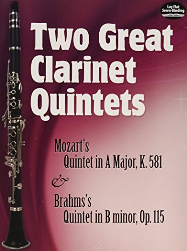 9780486474977: Two Great Clarinet Quintets: Mozart's Quintet in A Major, K.581 & Brahms's Quintet in B minor, Op. 115 (Dover Chamber Music Scores)