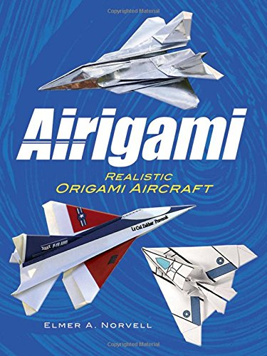 9780486475028: Airigami: Realistic Origami Aircraft (Dover Origami Papercraft)