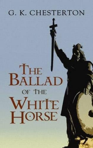 The Ballad of the White Horse Format: Paperback