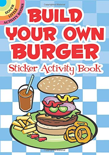 9780486475929: Build Your Own Burger Sticker Activity Book (Dover Little Activity Books Stickers)