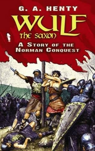 9780486475950: Wulf the Saxon: A Story of the Norman Conquest (Dover Children's Classics)