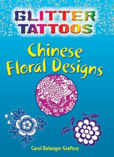 9780486476131: Glitter Tattoos Chinese Floral Designs (Dover Tattoos)