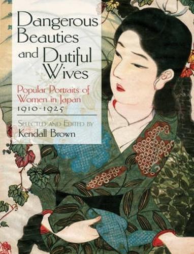 9780486476391: Dangerous Beauties and Dutiful Wives: Popular Portraits of Women in Japan, 1910-1925 (Dover Fine Art, History of Art)