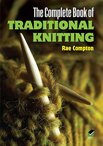9780486476476: The Complete Book of Traditional Knitting (Dover Knitting, Crochet, Tatting, Lace)