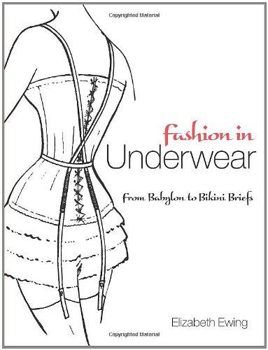 Fashion in Underwear: from Babylon to Bikini: Ewing, Elizabeth