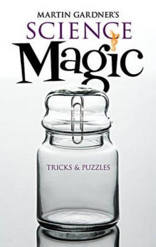 9780486476575: Martin Gardner's Science Magic: Tricks and Puzzles (Dover Magic Books)