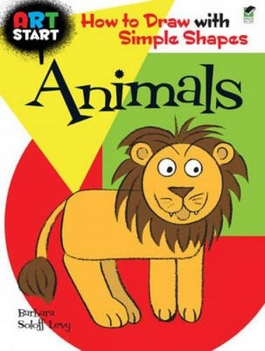 9780486476773: Art Start Animals: How to Draw With Simple Shapes