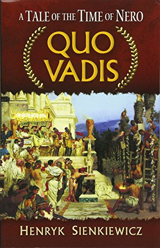 Quo Vadis: A Tale of the Time: Henryk Sienkiewicz