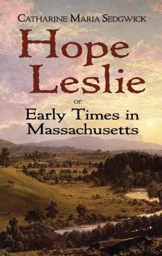 9780486476872: Hope Leslie or Early Times in Massachusetts
