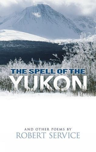 9780486476896: The Spell of the Yukon and Other Poems