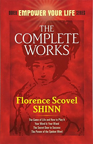 9780486476988: The Complete Works of Florence Scovel Shinn Complete Works of Florence Scovel Shinn (Dover Empower Your Life)