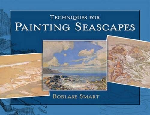 9780486476995: Techniques for Painting Seascapes (Dover Art Instruction)