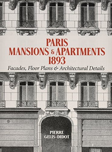 9780486477008: Paris Mansions and Apartments 1893: Facades, Floor Plans and Architectural Details (Dover Architecture)