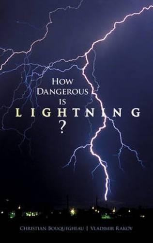 How Dangerous is Lightning?: Bouquegneau, Christian; Rakov, Vladimir