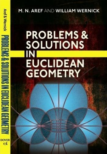 Problems and Solutions in Euclidean Geometry (Dover: Aref, M. N.;